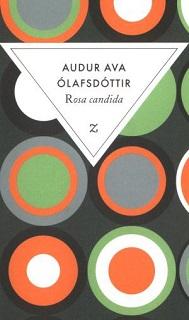 Rosa Candida (Audur Ava Olafsdottir)