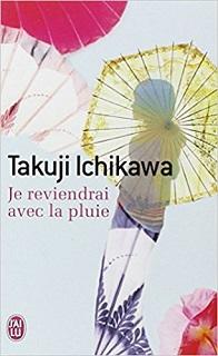 Je reviendrai avec la pluie (Takuji Ichikawa)