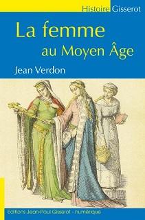 La Femme au Moyen-âge (Jean Verdon)